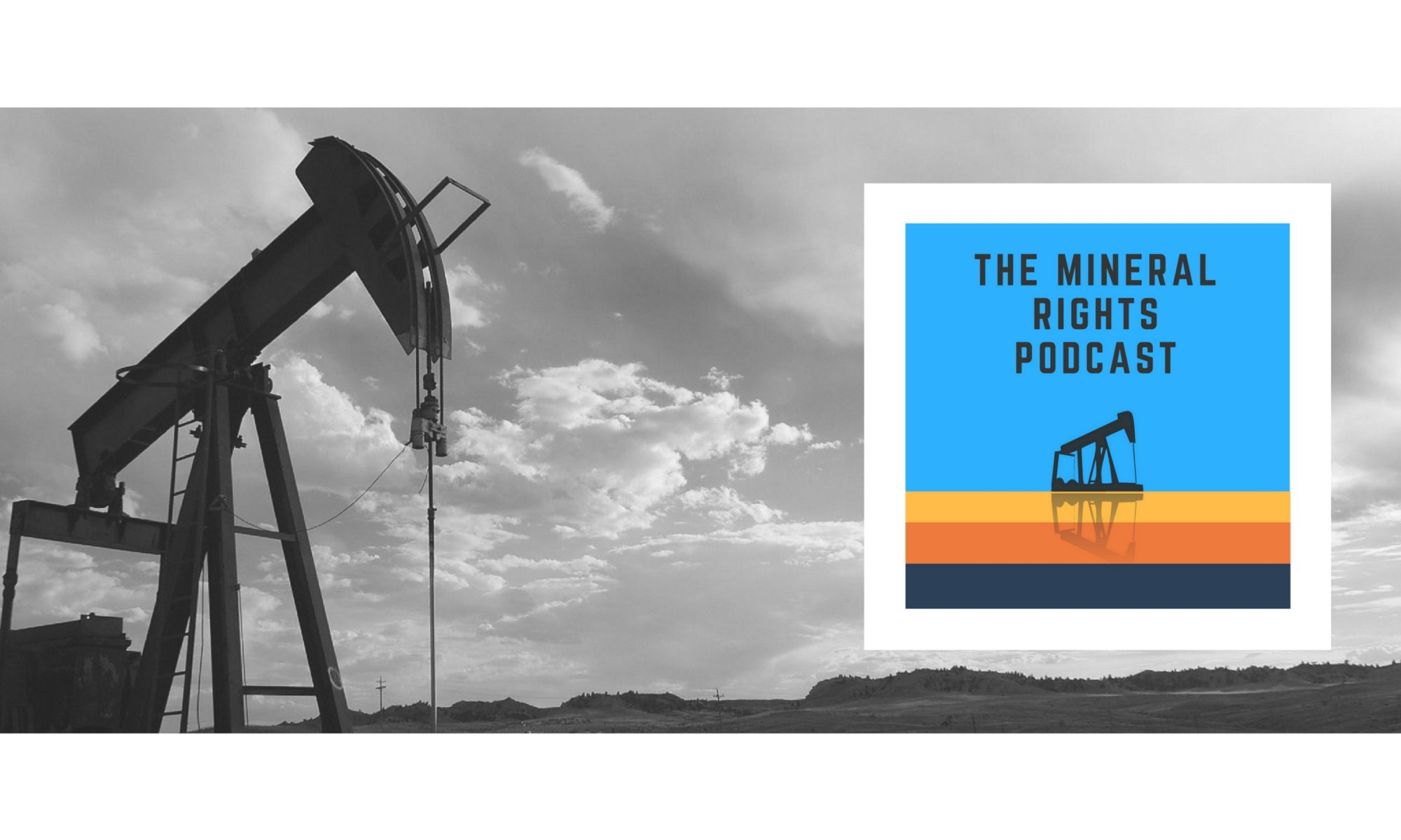 The Mineral Rights Podcast